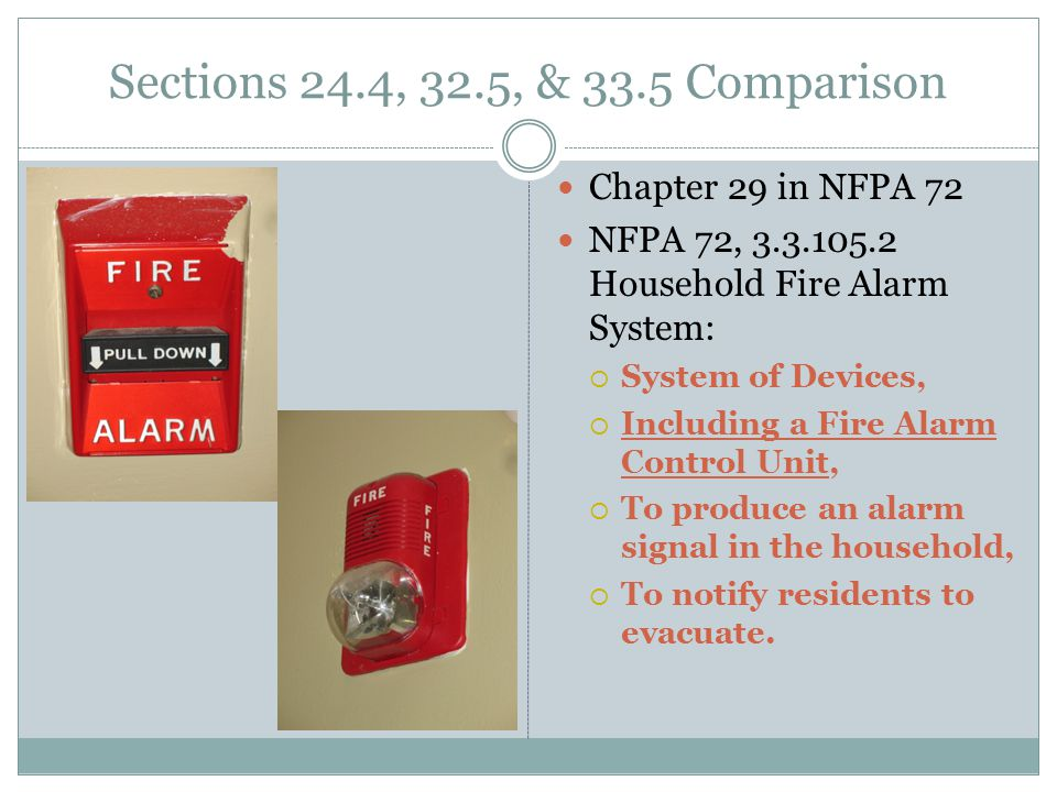Sections 24.4, 32.5, & 33.5 Comparison Chapter 29 in NFPA 72