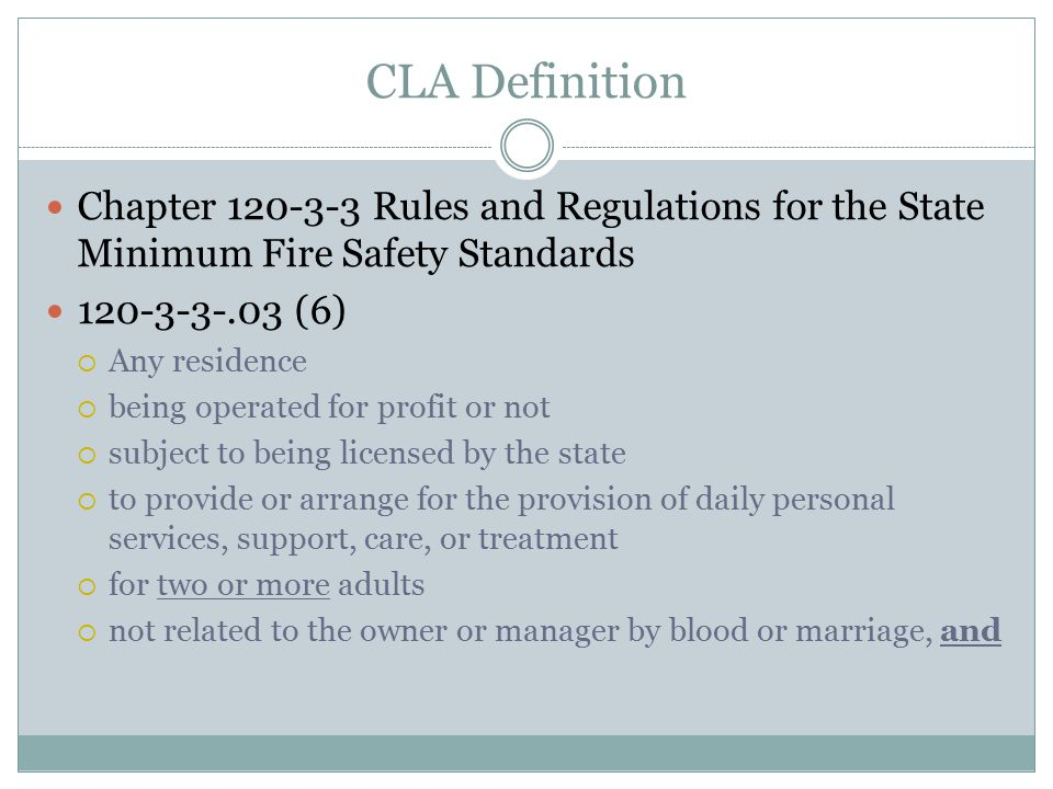 CLA Definition Chapter 120-3-3 Rules and Regulations for the State Minimum Fire Safety Standards. 120-3-3-.03 (6)