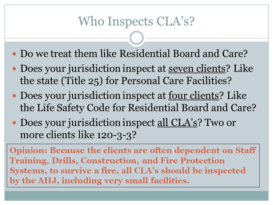 Who Inspects CLA's Do we treat them like Residential Board and Care