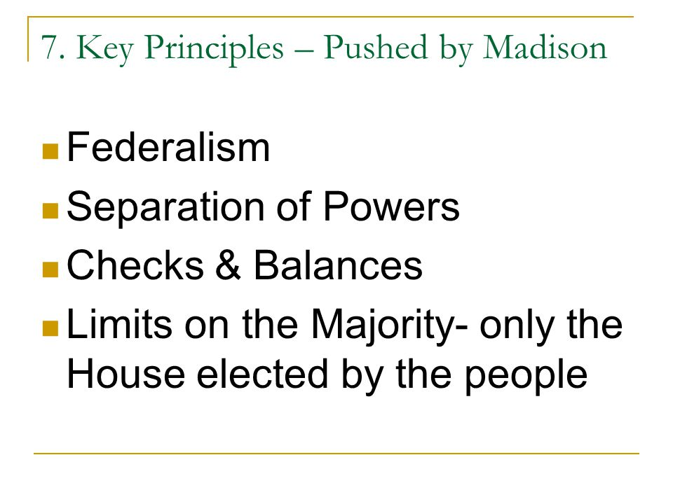 7. Key Principles – Pushed by Madison