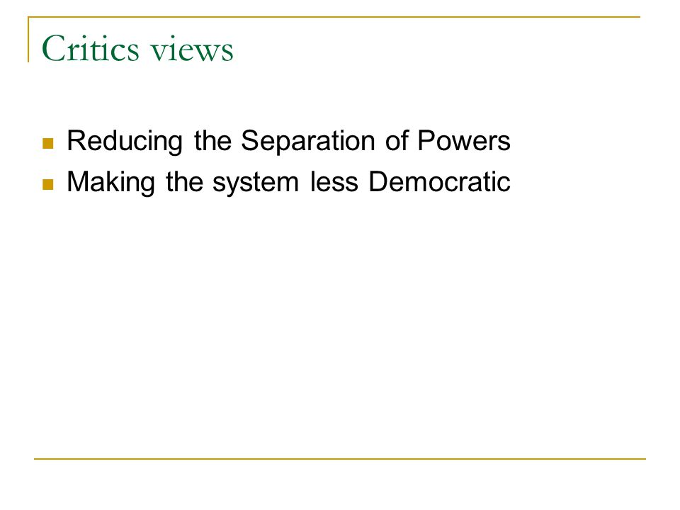 Critics views Reducing the Separation of Powers