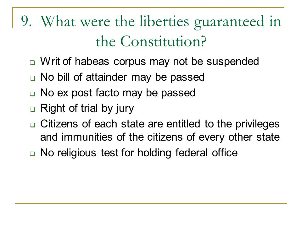 9. What were the liberties guaranteed in the Constitution