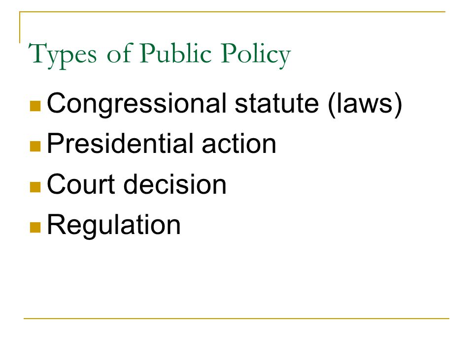 Types of Public Policy Congressional statute (laws)