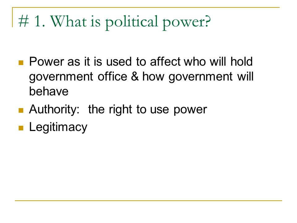 # 1. What is political power