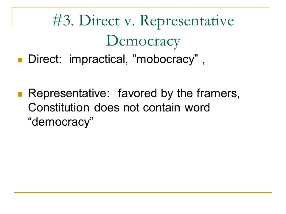 #3. Direct v. Representative Democracy