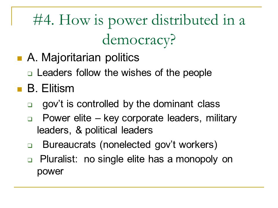 #4. How is power distributed in a democracy