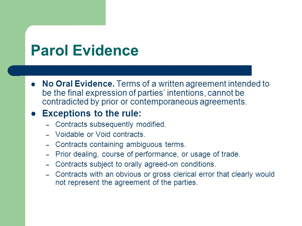 Parol Evidence Exceptions to the rule: