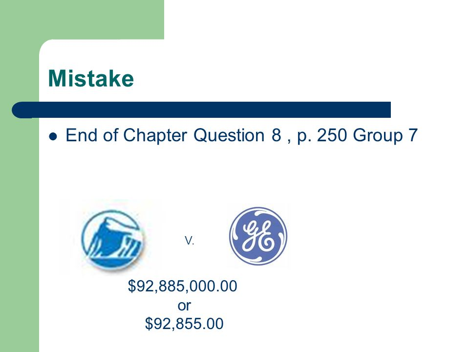 Mistake End of Chapter Question 8 , p. 250 Group 7 $92,885,000.00 or