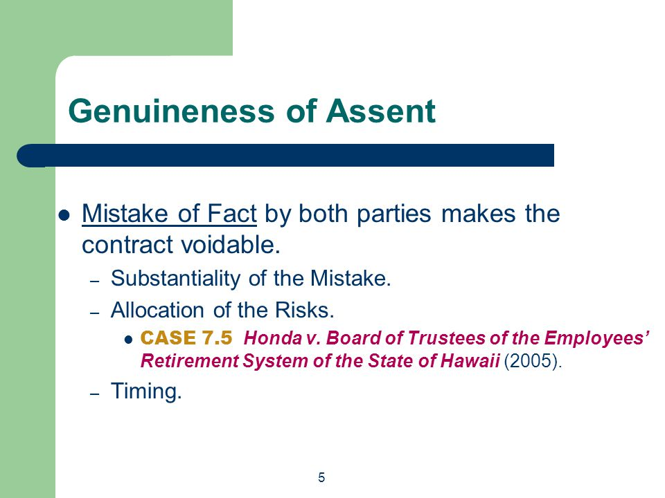 Genuineness of Assent Mistake of Fact by both parties makes the contract voidable. Substantiality of the Mistake.