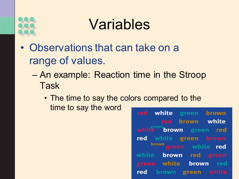 Variables Observations that can take on a range of values.