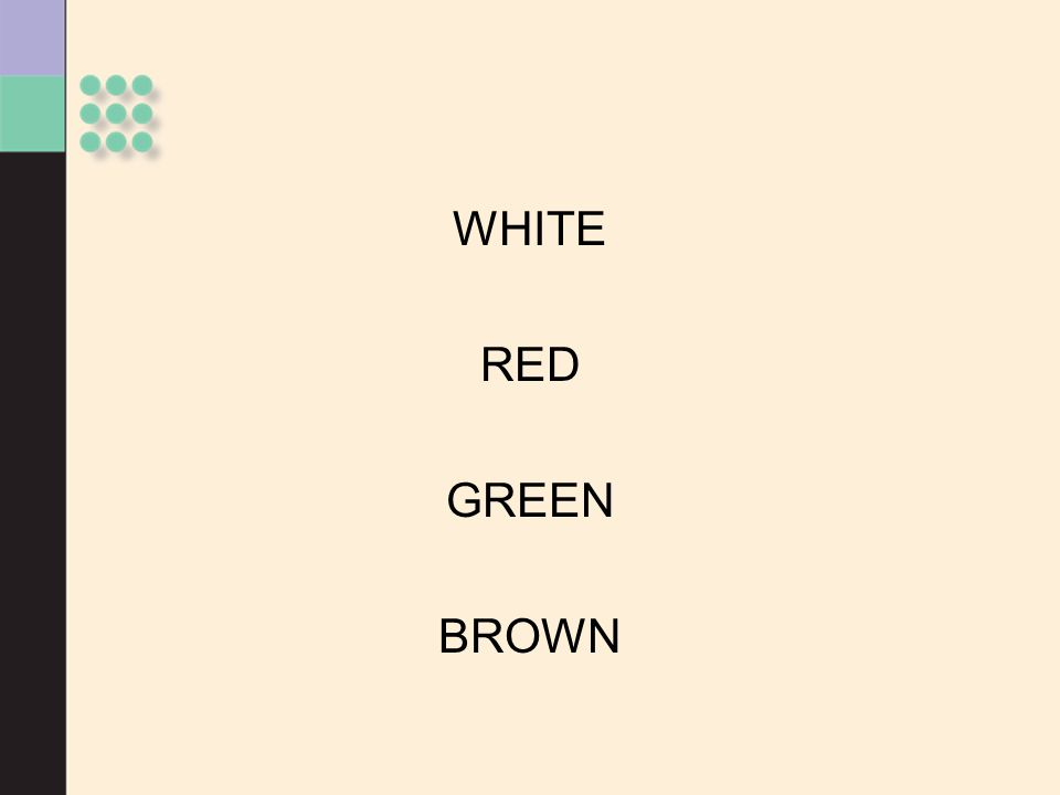 WHITE RED GREEN BROWN Is there some reason red pops in before white