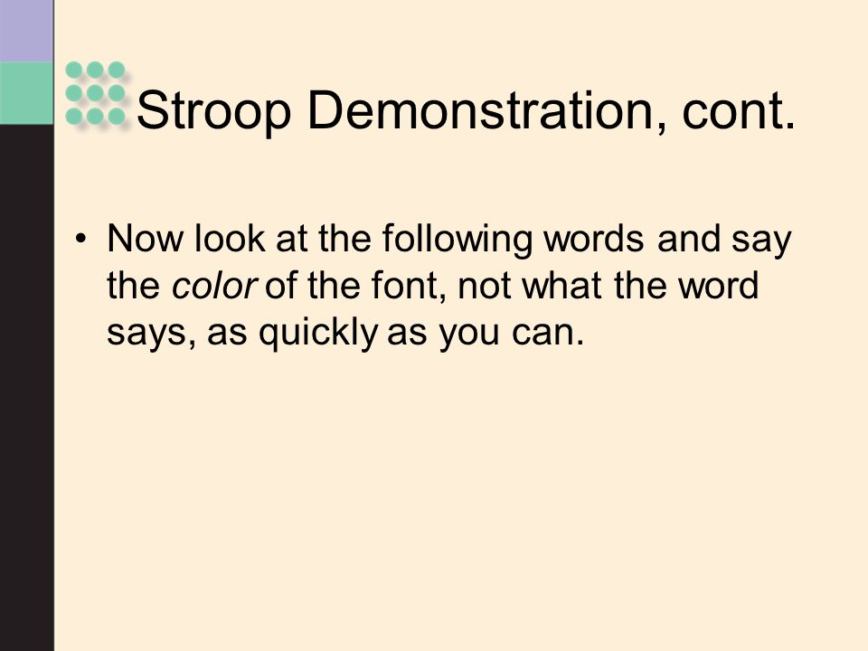 Stroop Demonstration, cont.