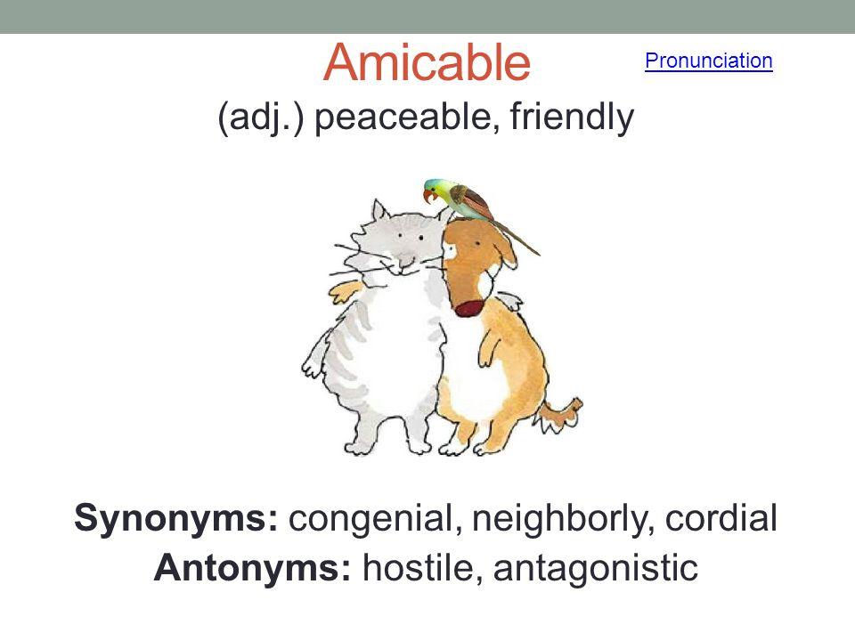 Amicable Pronunciation.