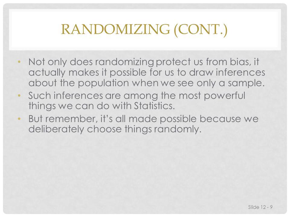 Randomizing (cont.)