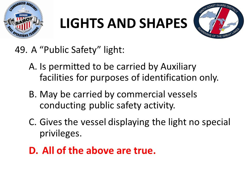 LIGHTS AND SHAPES A Public Safety light: