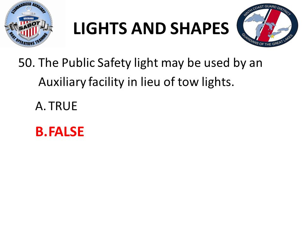 LIGHTS AND SHAPES The Public Safety light may be used by an