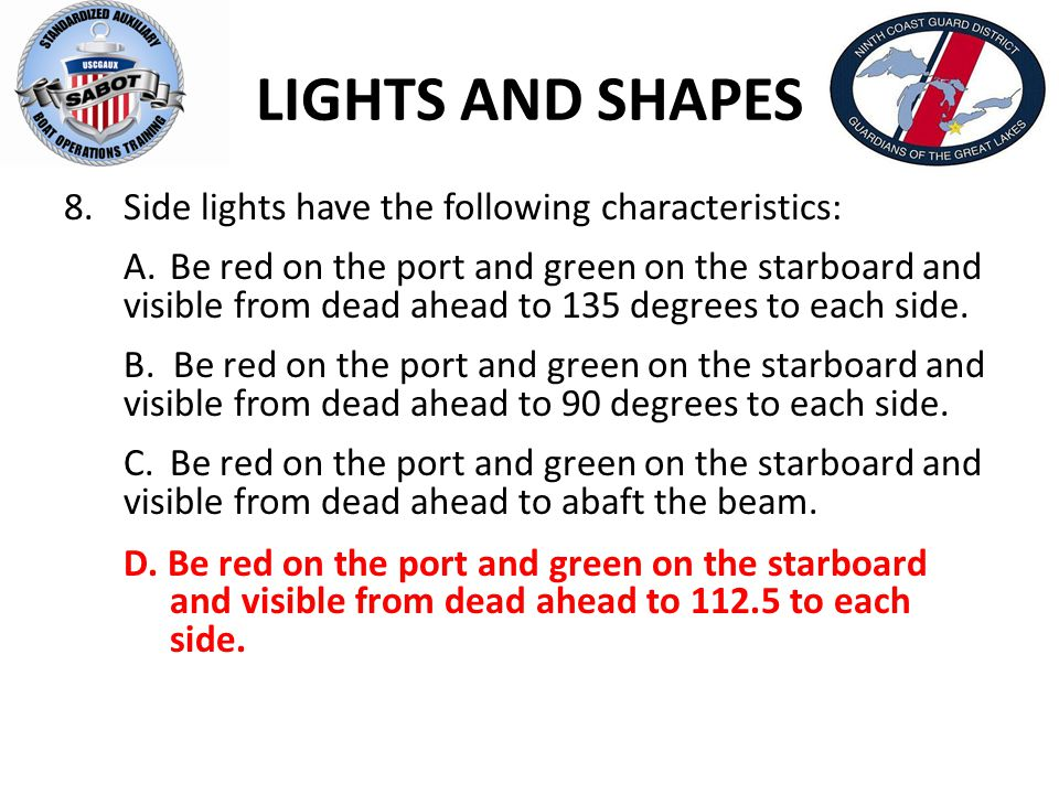 LIGHTS AND SHAPES Side lights have the following characteristics: