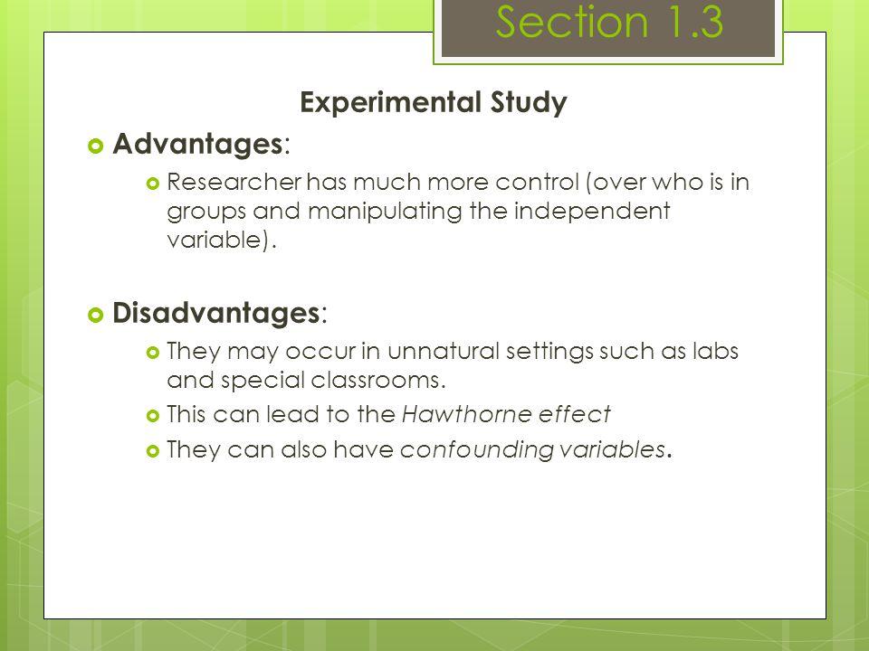 Section 1.3 Experimental Study Advantages: Disadvantages: