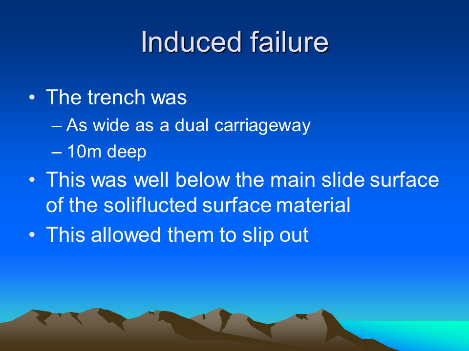 Induced failure The trench was