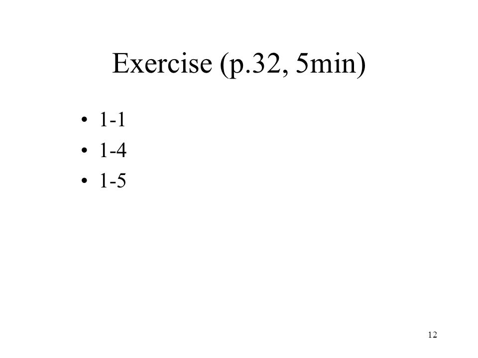 Exercise (p.32, 5min) 1-1 1-4 1-5