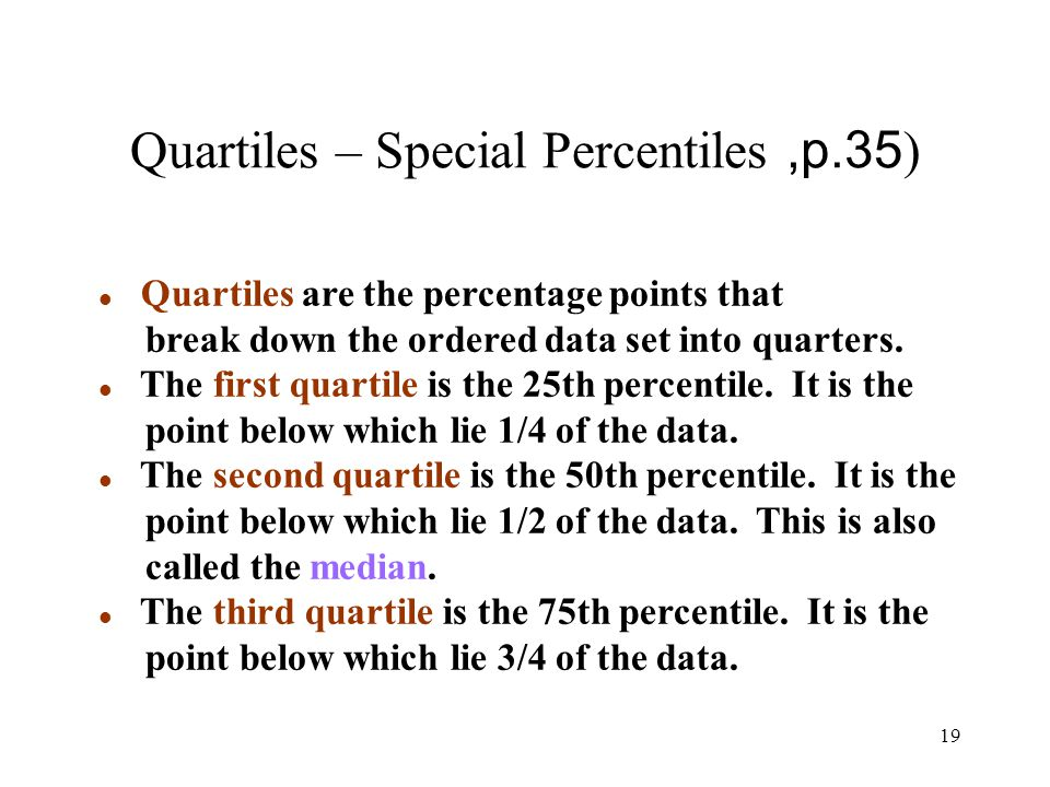 Quartiles – Special Percentiles ,p.35)