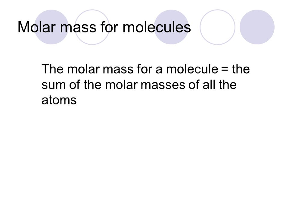 Molar mass for molecules