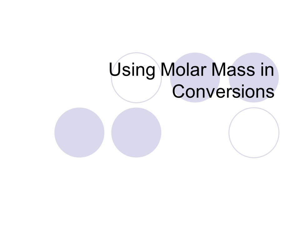 Using Molar Mass in Conversions