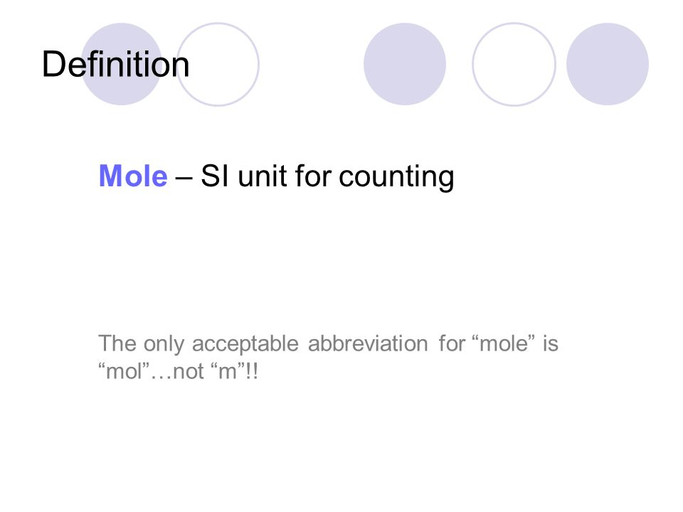 Definition Mole – SI unit for counting
