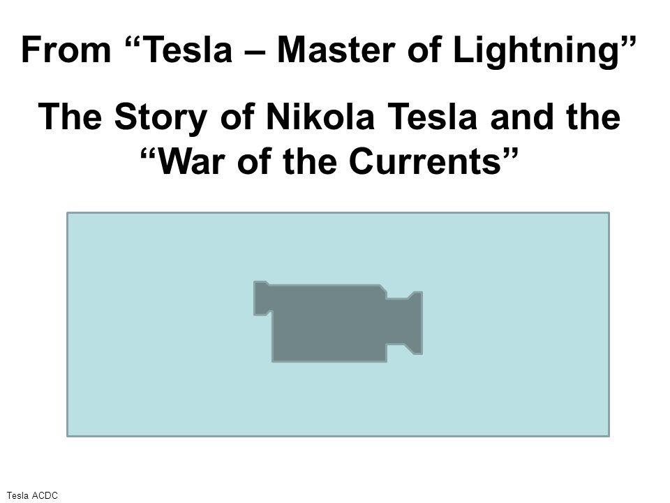 From Tesla – Master of Lightning