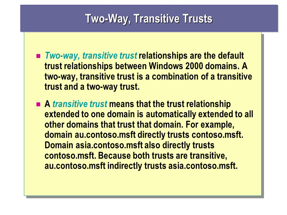 Two-Way, Transitive Trusts