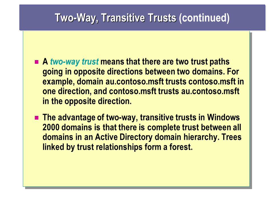 Two-Way, Transitive Trusts (continued)