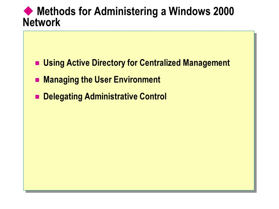 Methods for Administering a Windows 2000 Network
