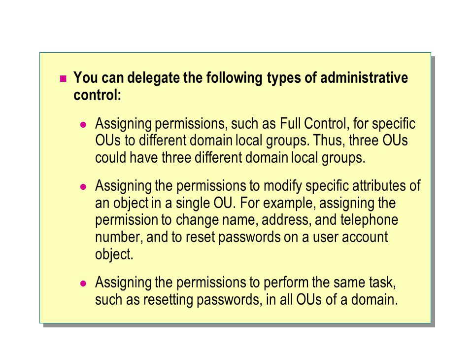 You can delegate the following types of administrative control: