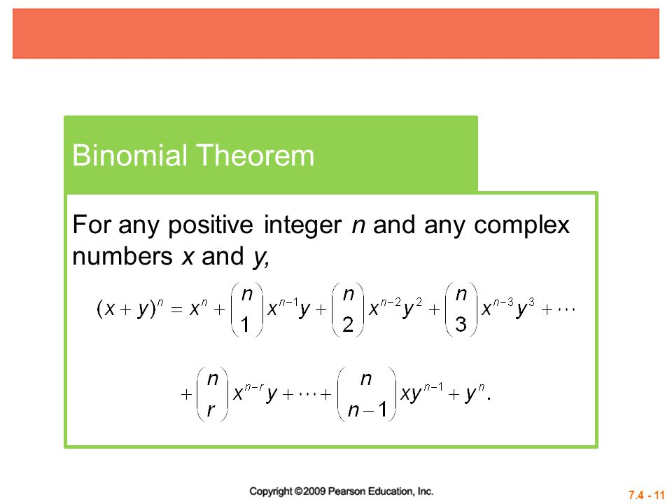 Binomial Theorem For any positive integer n and any complex numbers x and y,