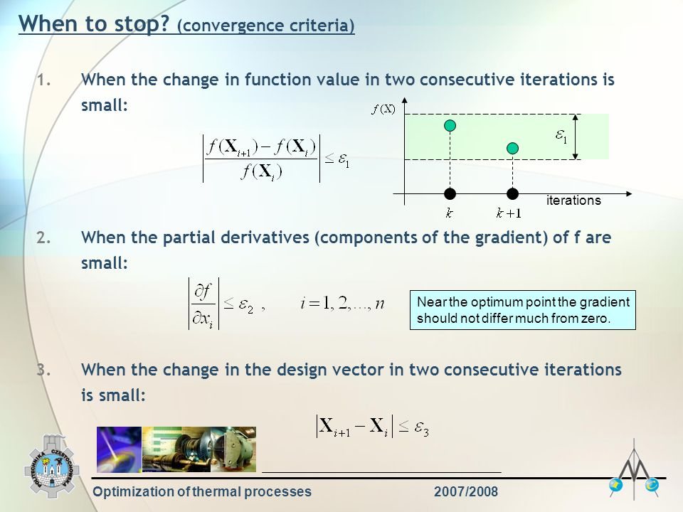 When to stop (convergence criteria)