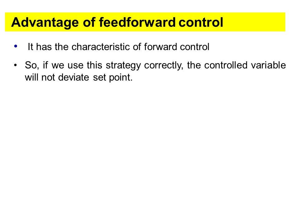 Advantage of feedforward control
