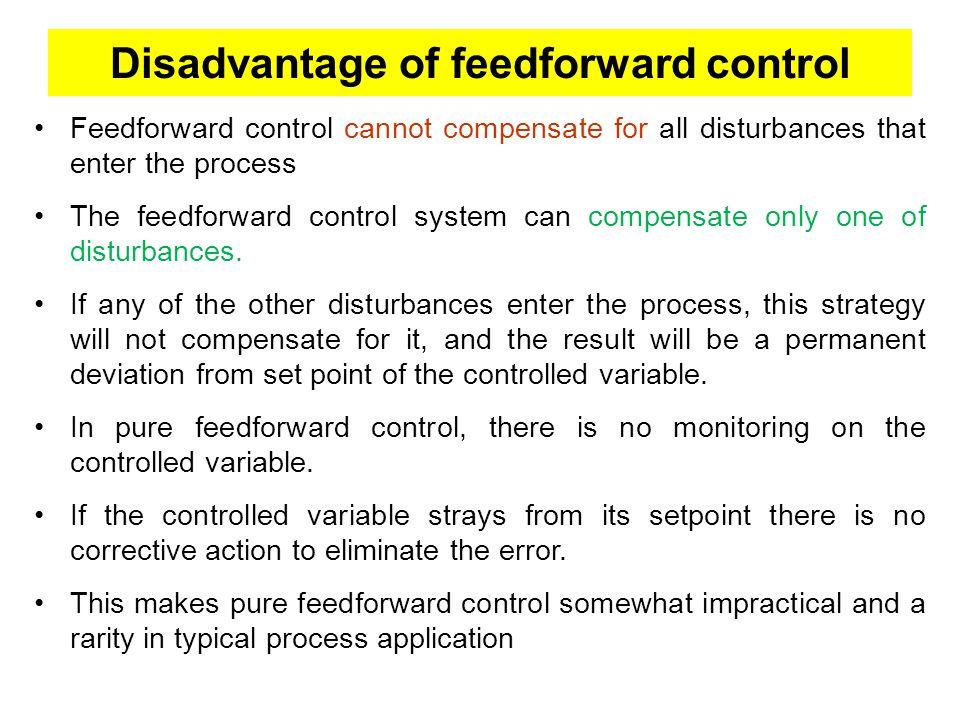 Disadvantage of feedforward control