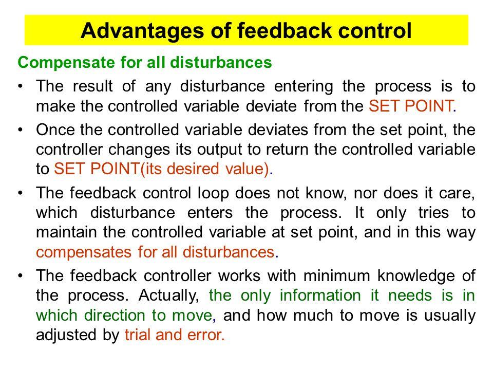 Advantages of feedback control
