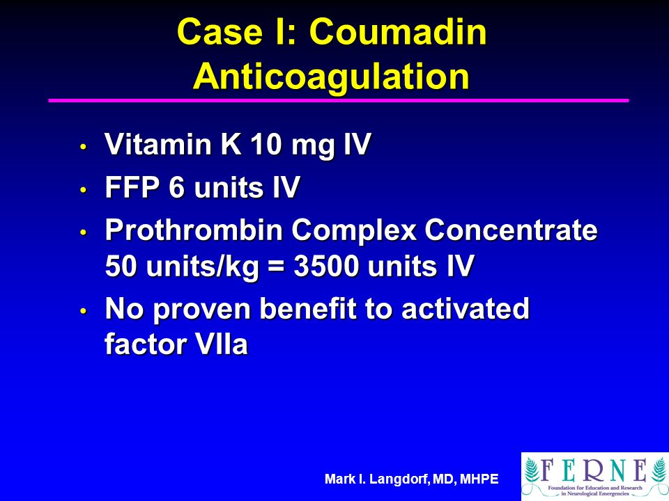 Case I: Coumadin Anticoagulation