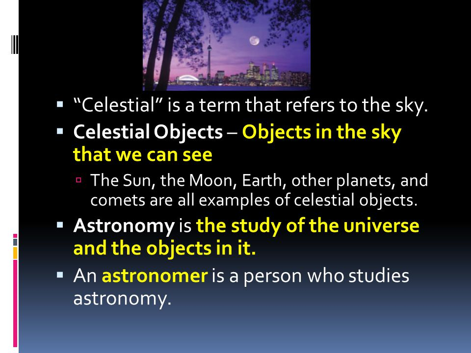 Celestial is a term that refers to the sky.