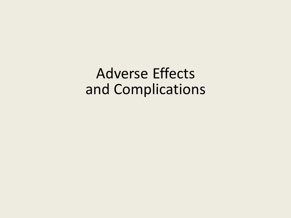 Adverse Effects and Complications