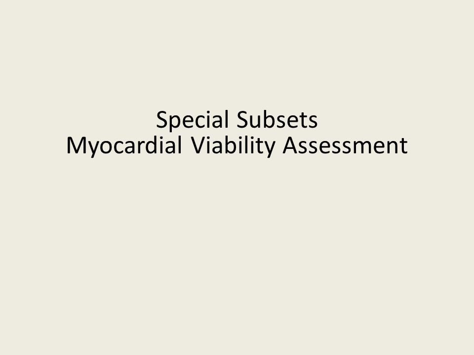 Special Subsets Myocardial Viability Assessment