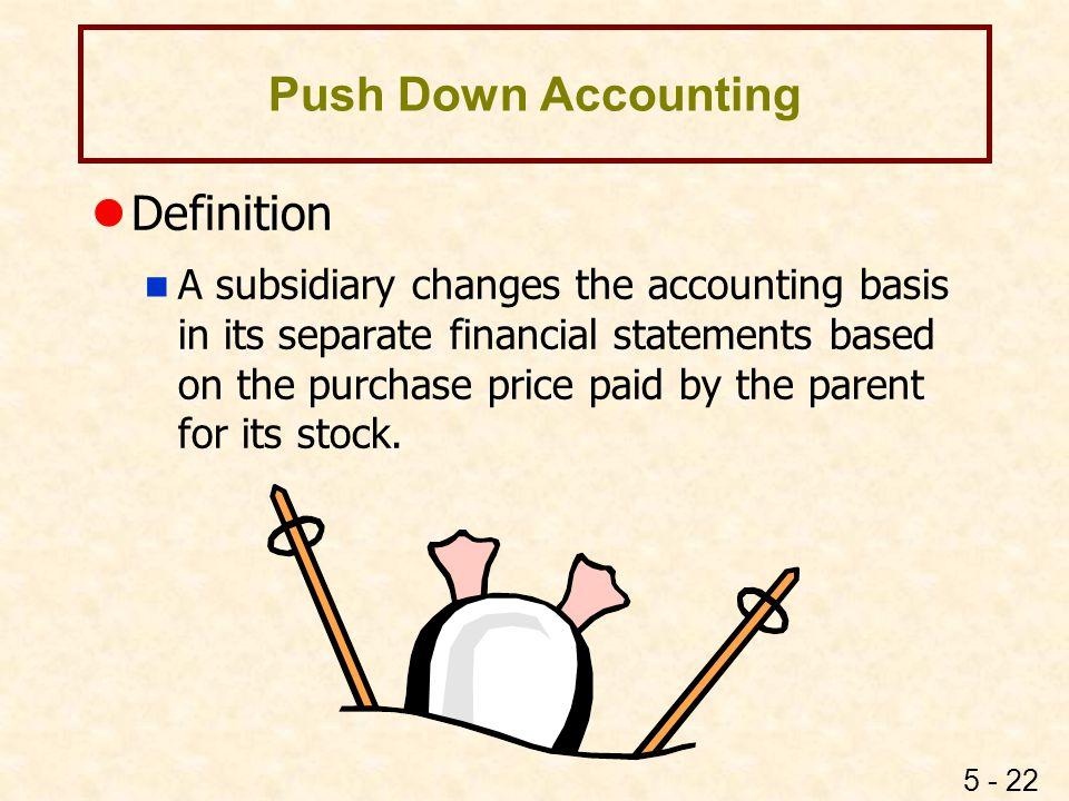 Push Down Accounting Yes No Yes No Push down accounting should