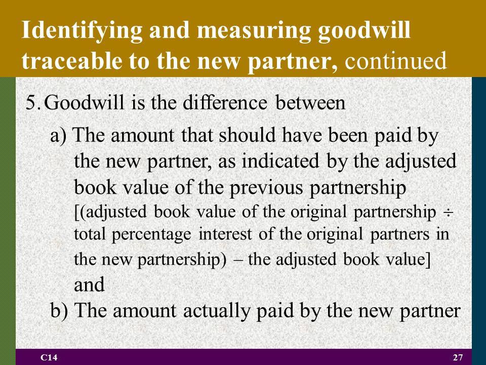 Identifying and measuring goodwill traceable to the new partner, continued