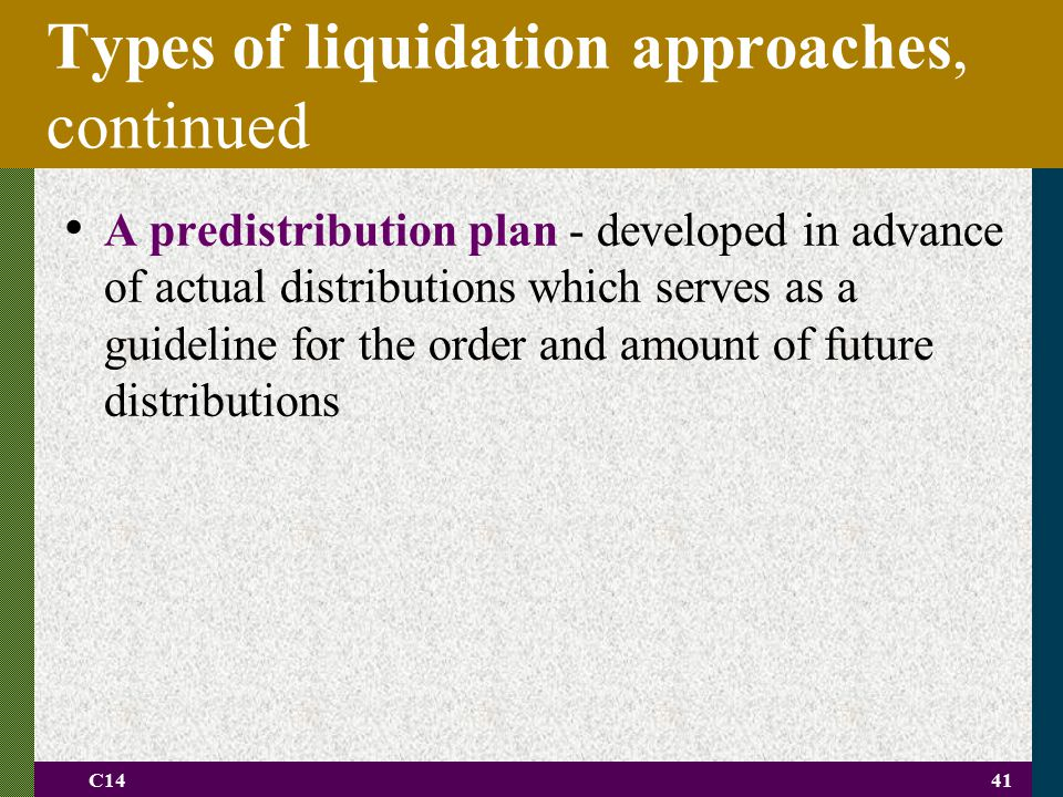 Types of liquidation approaches, continued