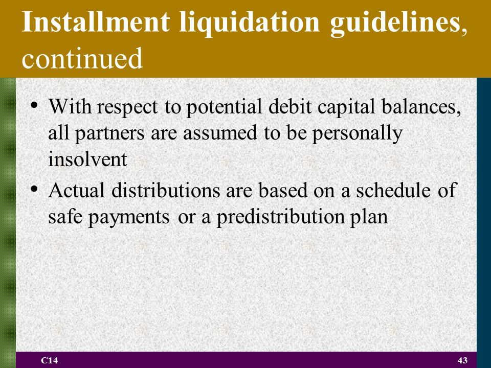 Installment liquidation guidelines, continued