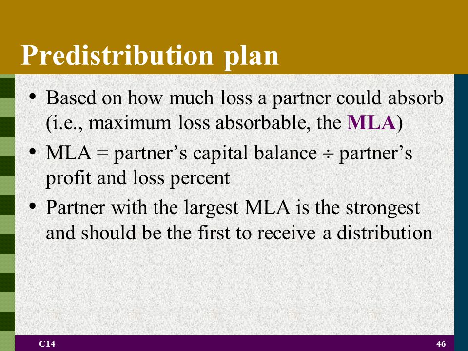 Predistribution plan Based on how much loss a partner could absorb (i.e., maximum loss absorbable, the MLA)