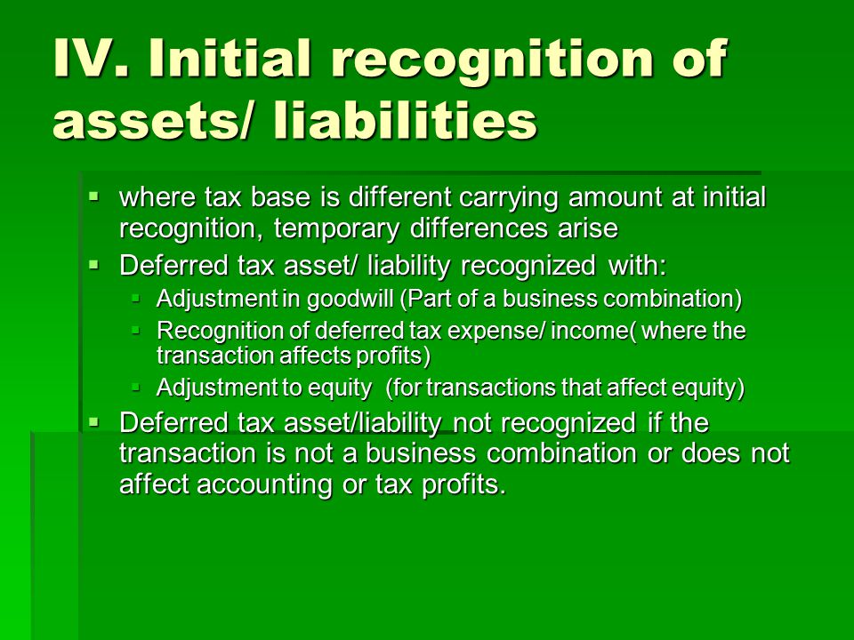 IV. Initial recognition of assets/ liabilities