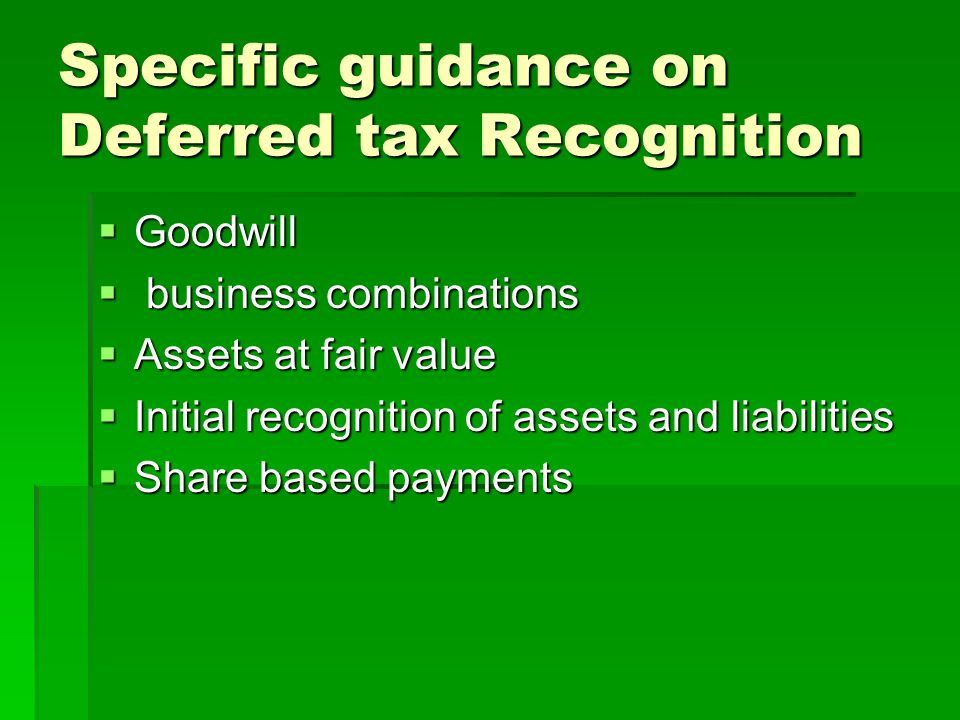 Specific guidance on Deferred tax Recognition