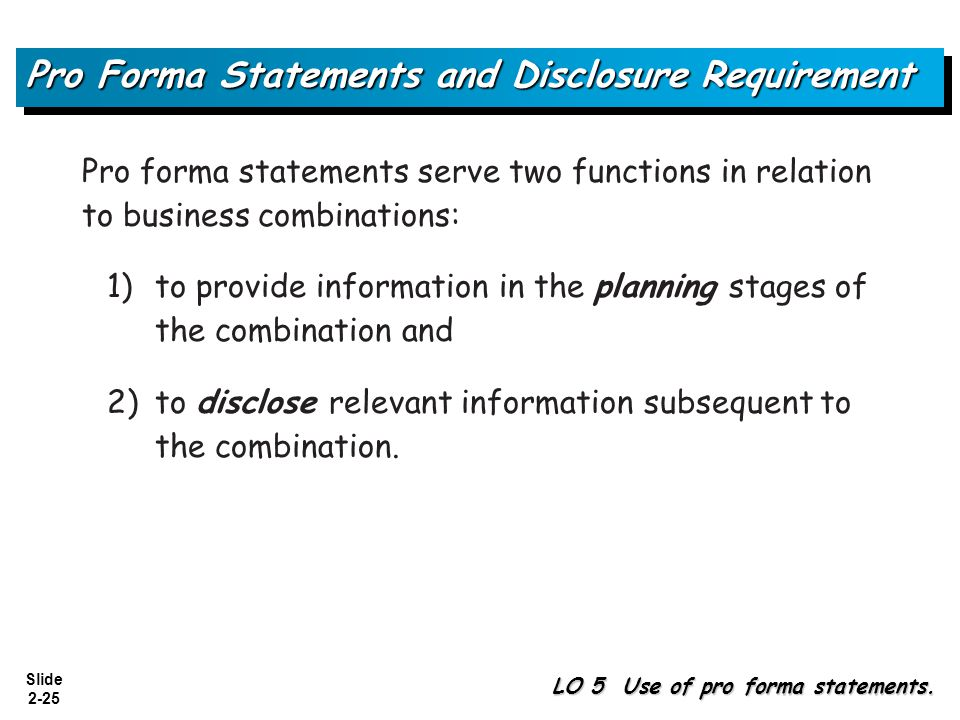Pro Forma Statements and Disclosure Requirement
